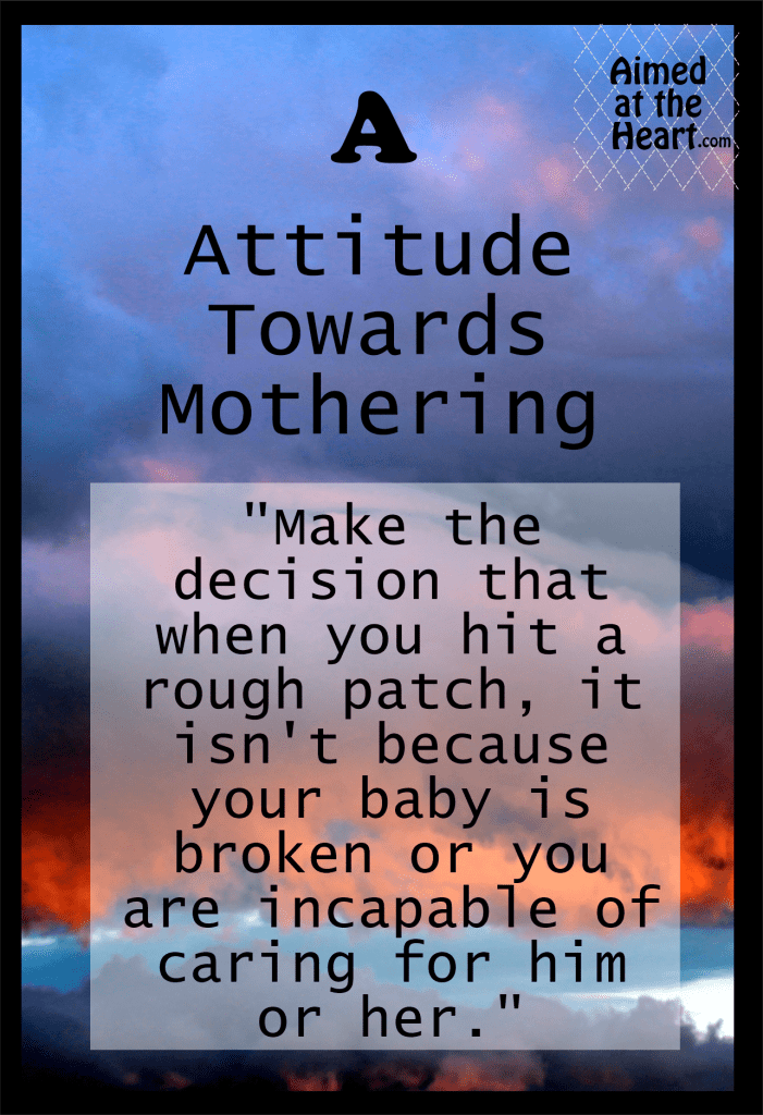 A simple and practical 3 step plan to developing an attitude towards mothering that will put you on a significantly smoother path than comparisons and unrealistic expectations will. - Aimed at the Heart