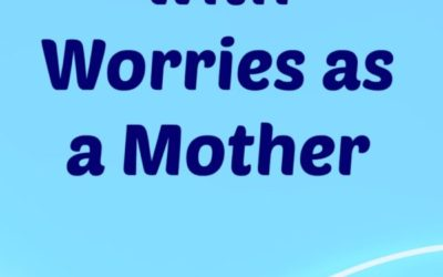 Dealing with Worries as a Mother